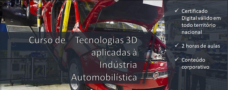 Já está liberado o Curso de Tecnologias 3D aplicadas à Indústria Automobilística exclusivo para assinantes